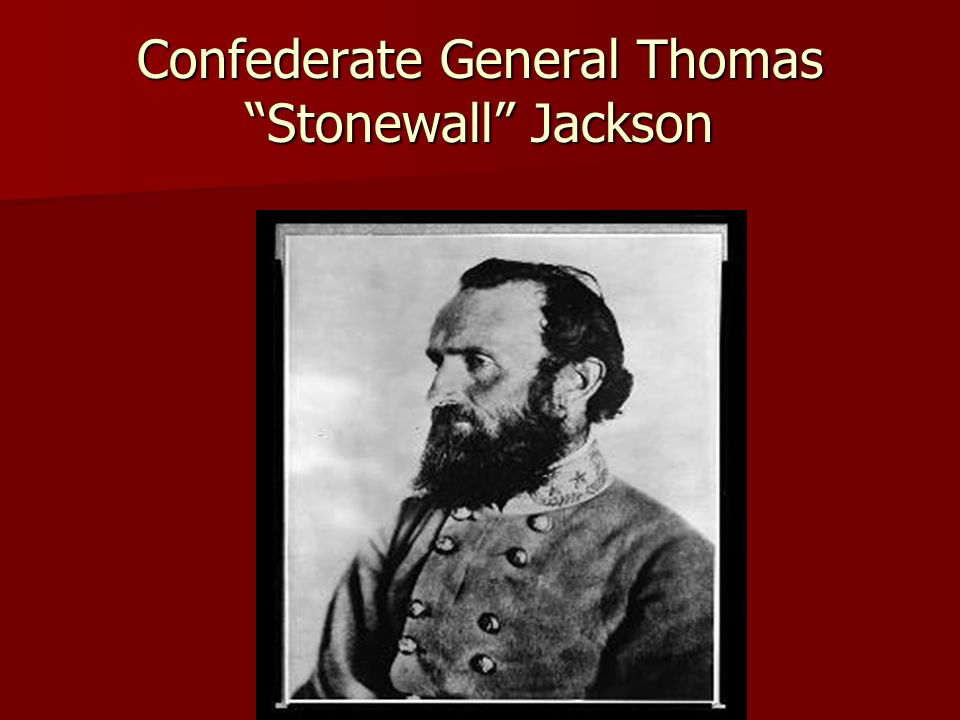 Confederate General Thomas Stonewall Jackson