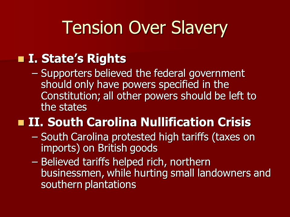 Tension Over Slavery I. State's Rights