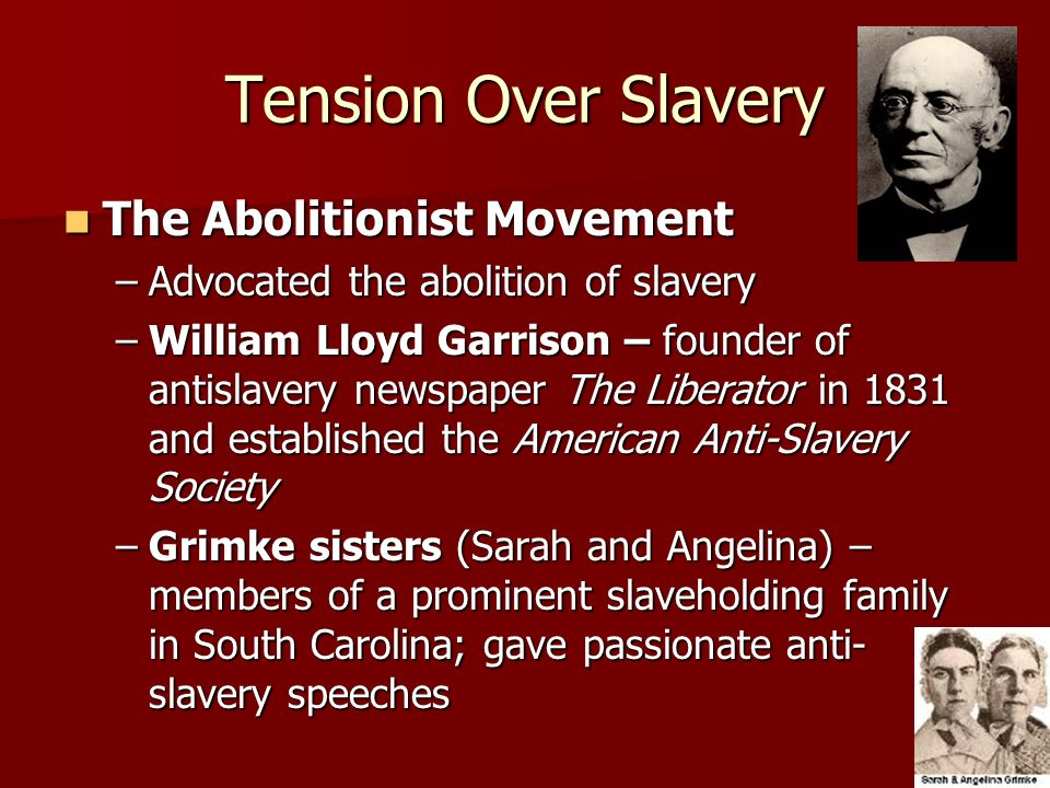 Tension Over Slavery The Abolitionist Movement