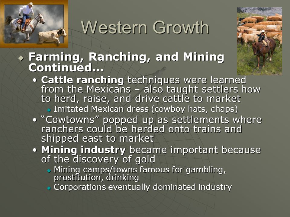 Western Growth Farming, Ranching, and Mining Continued…