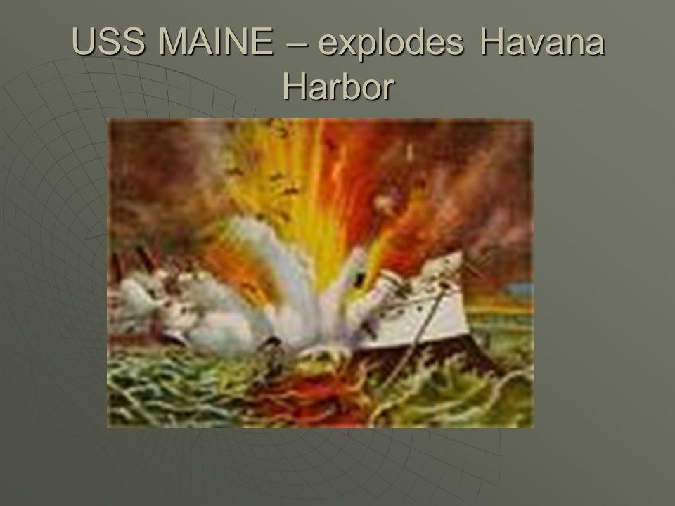 USS MAINE – explodes Havana Harbor