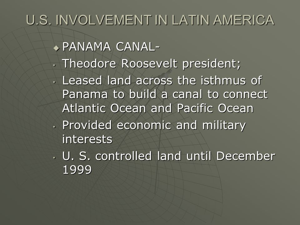 U.S. INVOLVEMENT IN LATIN AMERICA