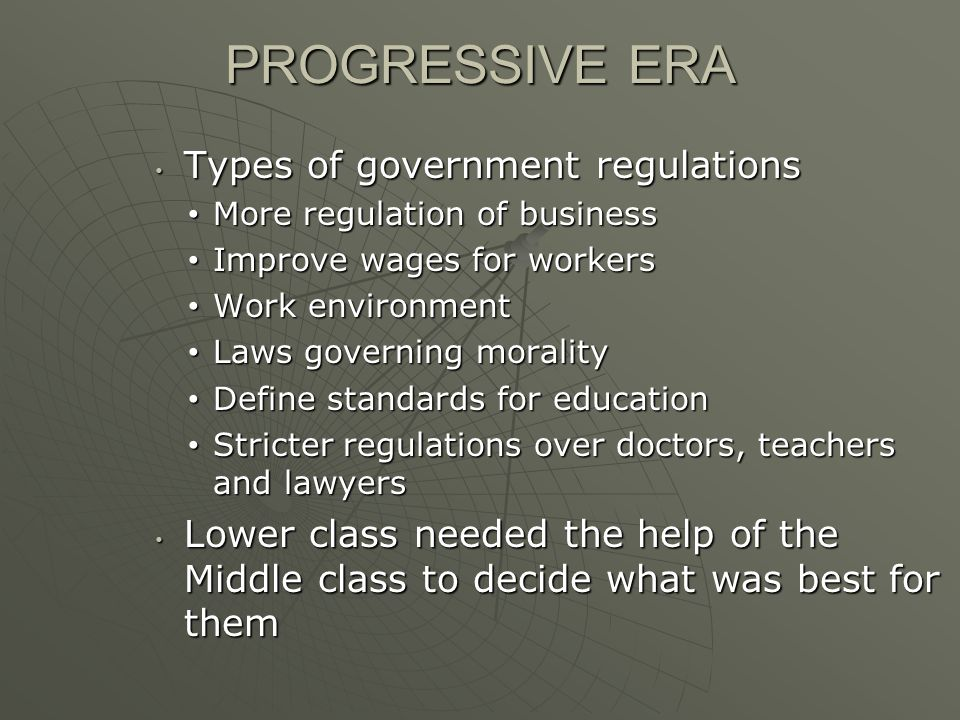 PROGRESSIVE ERA Types of government regulations