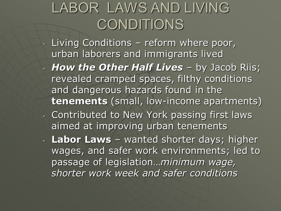 LABOR LAWS AND LIVING CONDITIONS