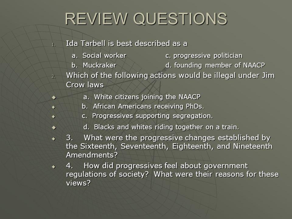 REVIEW QUESTIONS a. Social worker c. progressive politician