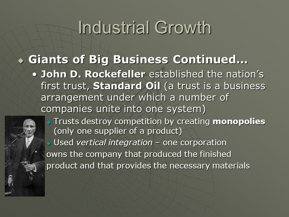 Industrial Growth Giants of Big Business Continued…