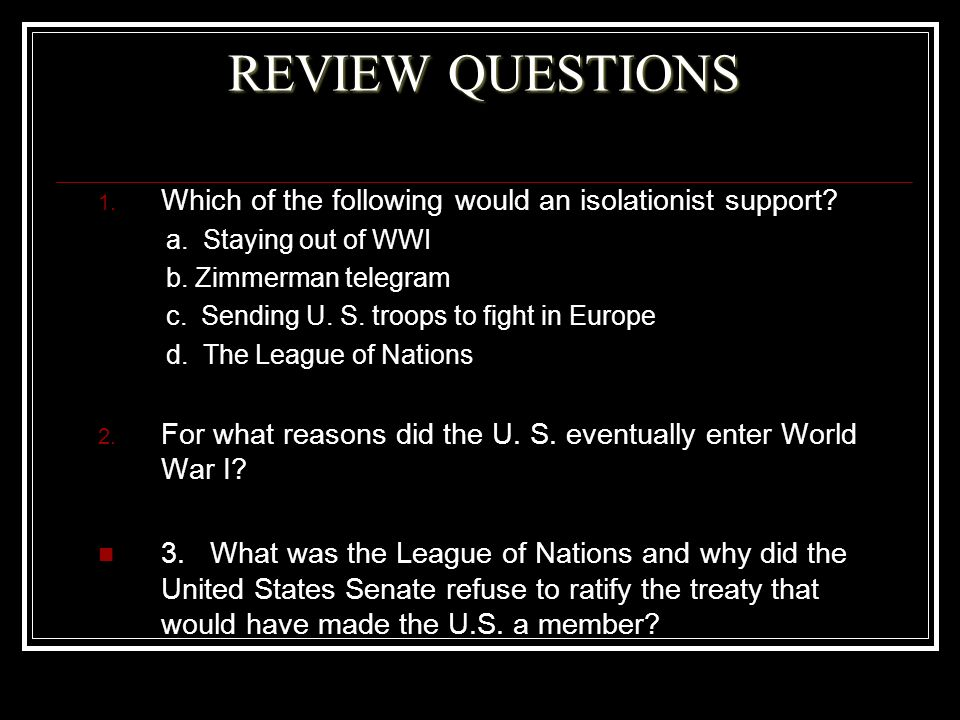 REVIEW QUESTIONS Which of the following would an isolationist support