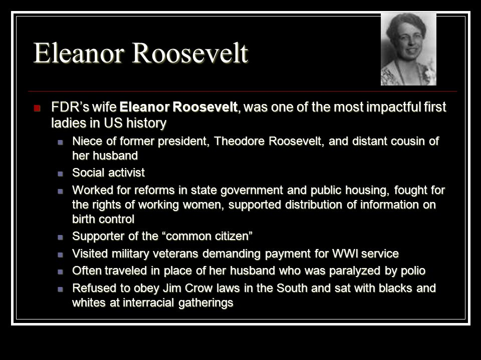 Eleanor Roosevelt FDR's wife Eleanor Roosevelt, was one of the most impactful first ladies in US history.