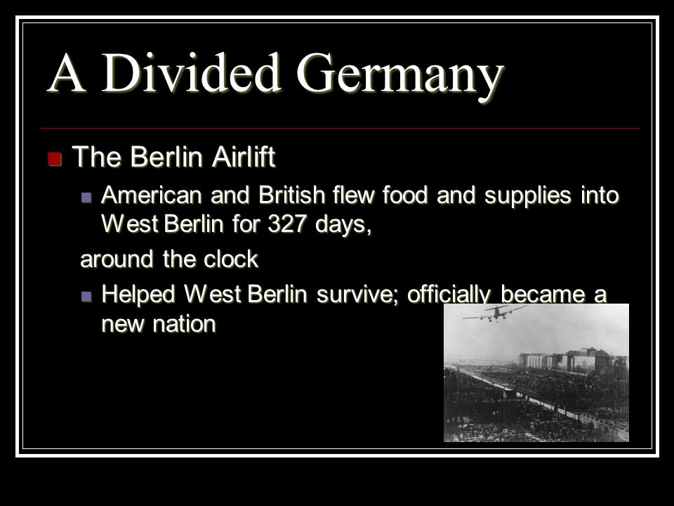 A Divided Germany The Berlin Airlift