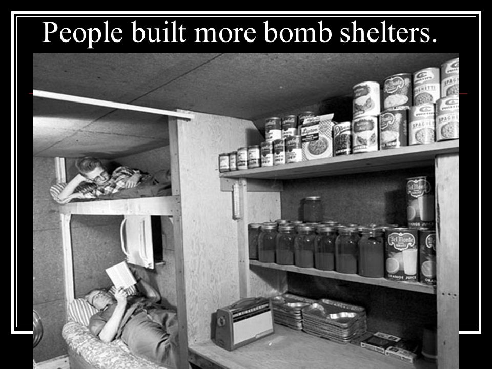 People built more bomb shelters.