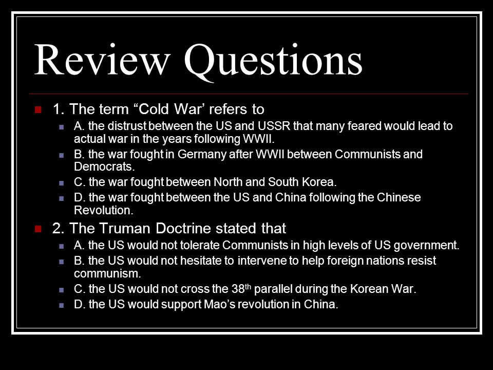 Review Questions 1. The term Cold War' refers to