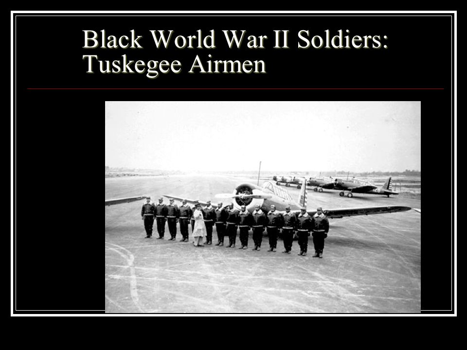 Black World War II Soldiers: Tuskegee Airmen