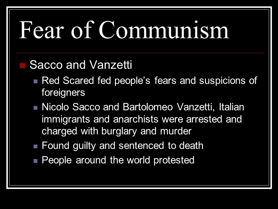 Fear of Communism Sacco and Vanzetti