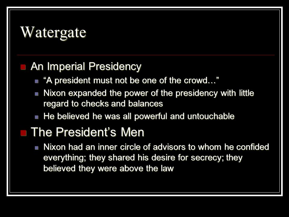 Watergate The President's Men An Imperial Presidency