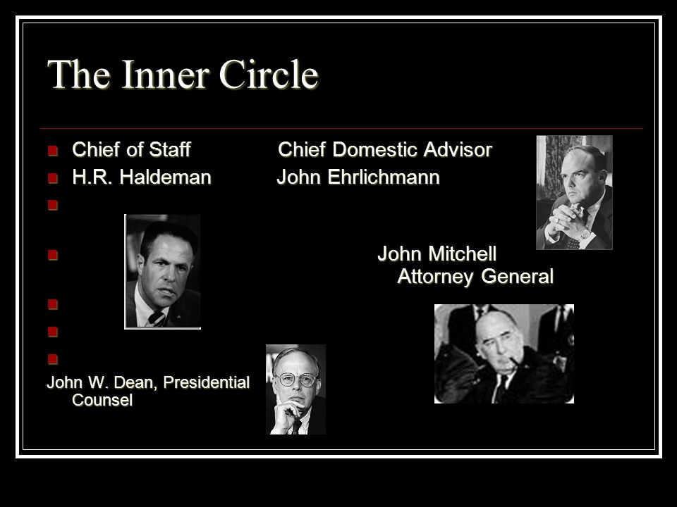 The Inner Circle Chief of Staff Chief Domestic Advisor