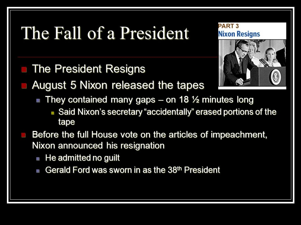 The Fall of a President The President Resigns