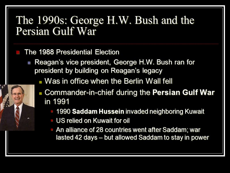 The 1990s: George H.W. Bush and the Persian Gulf War