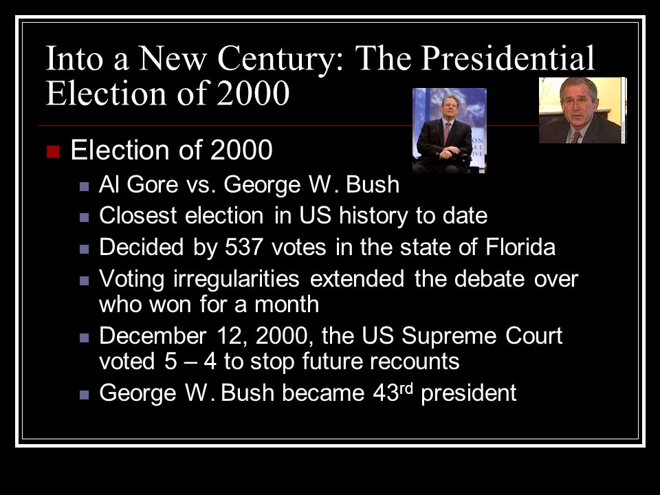 Into a New Century: The Presidential Election of 2000