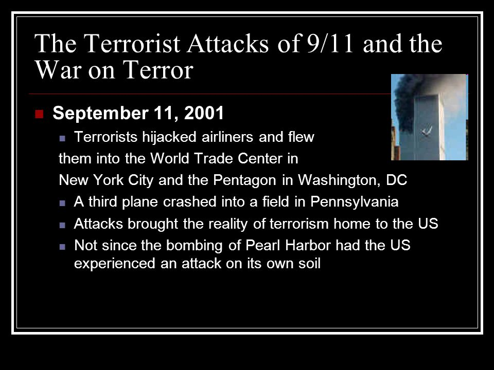 The Terrorist Attacks of 9/11 and the War on Terror