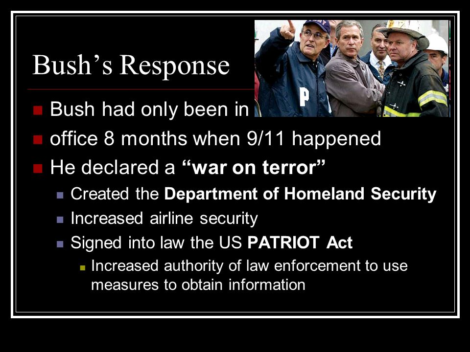 Bush's Response Bush had only been in
