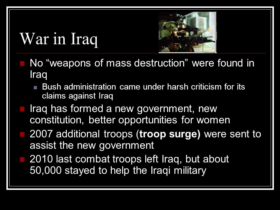 War in Iraq No weapons of mass destruction were found in Iraq