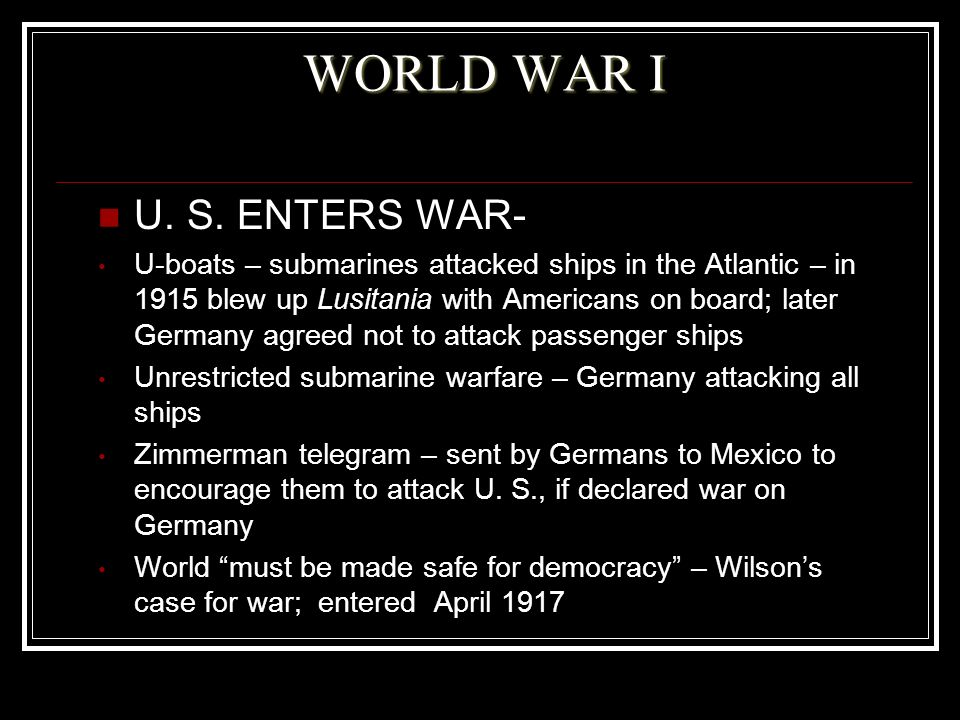 WORLD WAR I U. S. ENTERS WAR-