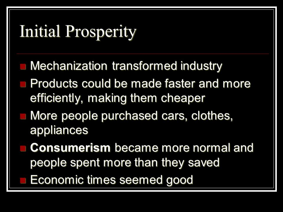 Initial Prosperity Mechanization transformed industry