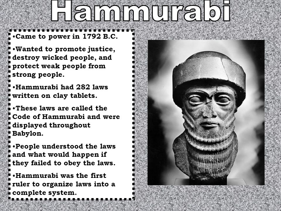 Hammurabi Came to power in 1792 B.C.