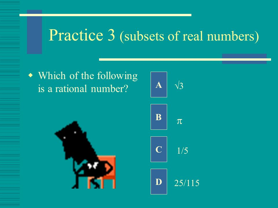 Practice 3 (subsets of real numbers)