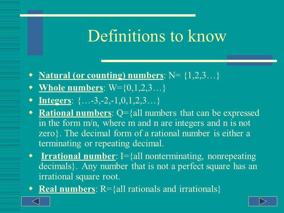 Definitions to know Natural (or counting) numbers: N= {1,2,3…}