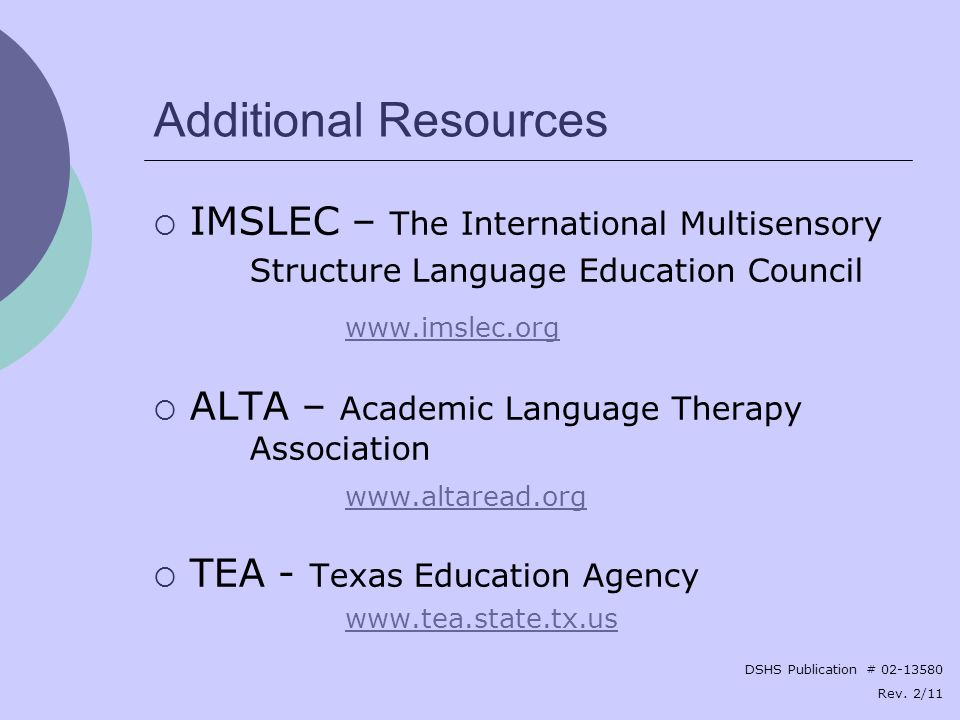 Additional Resources IMSLEC – The International Multisensory Structure Language Education Council.
