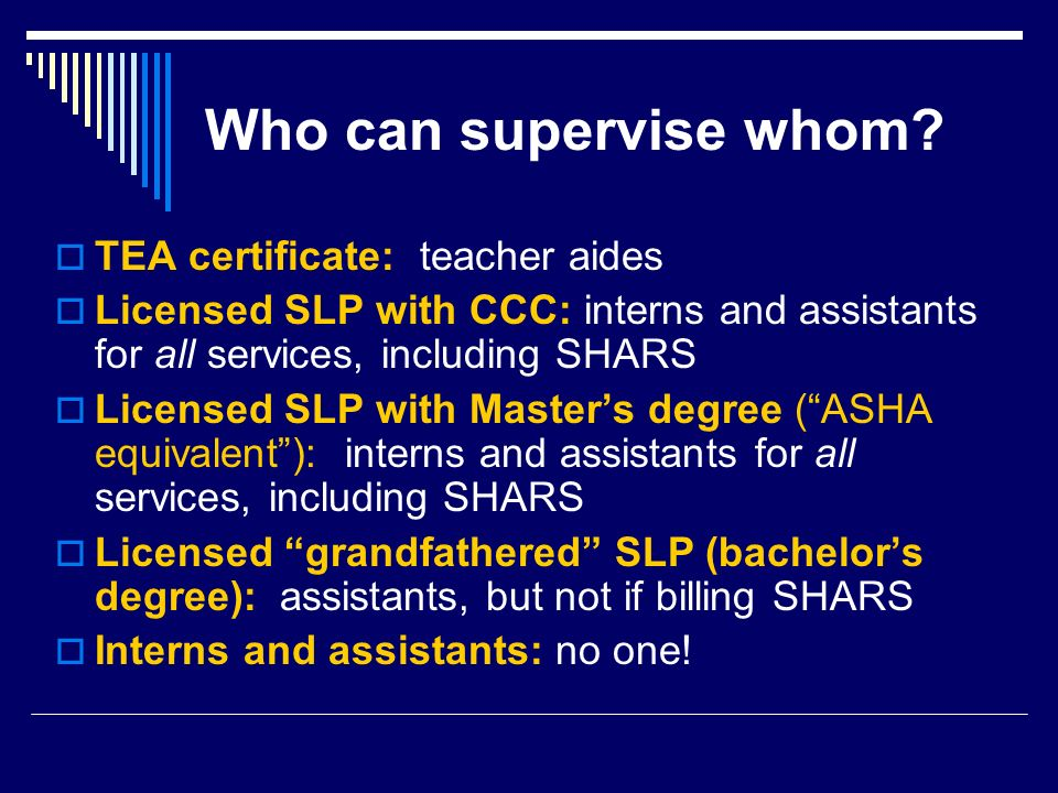 Who can supervise whom TEA certificate: teacher aides