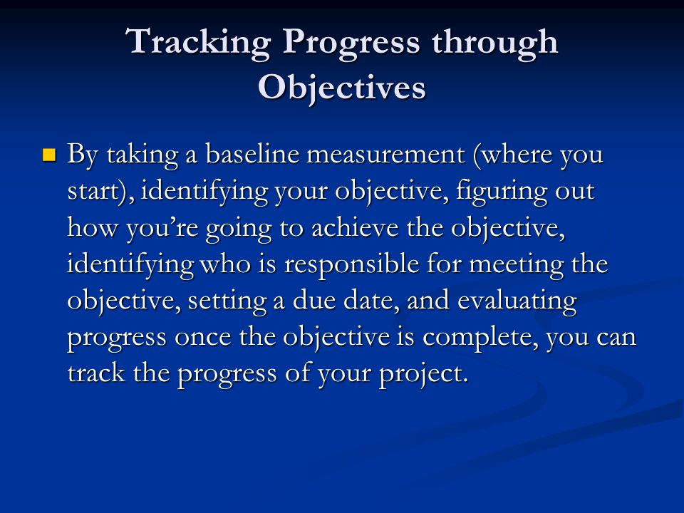Tracking Progress through Objectives
