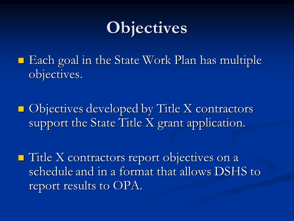 Objectives Each goal in the State Work Plan has multiple objectives.