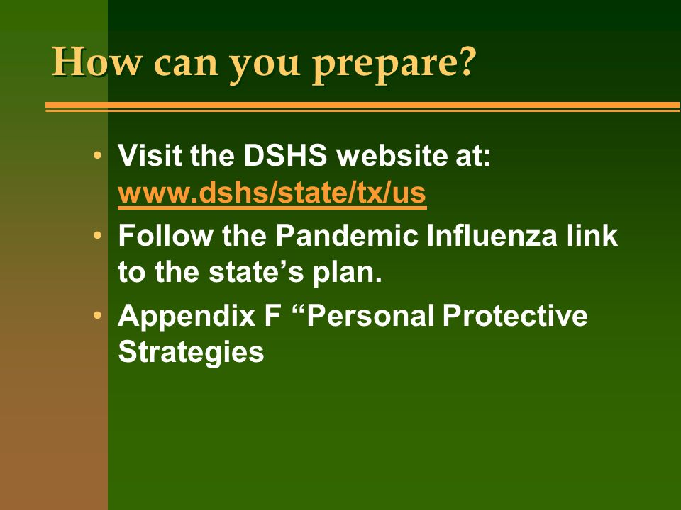 How can you prepare Visit the DSHS website at: www.dshs/state/tx/us
