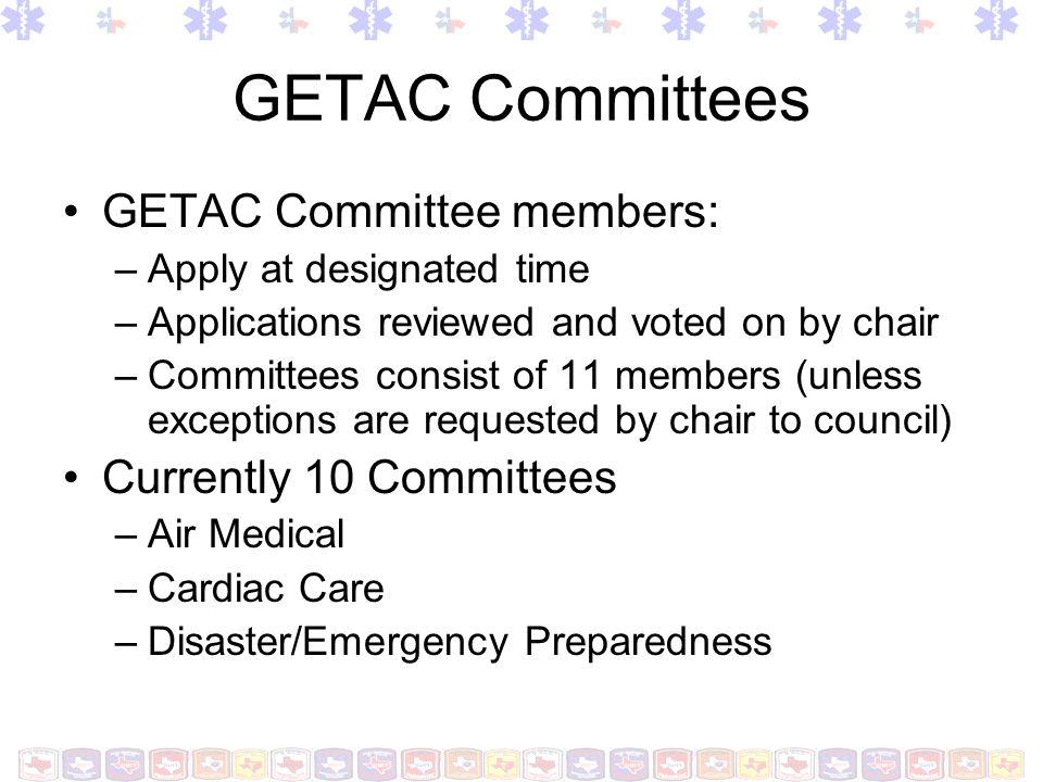 GETAC Committees GETAC Committee members: Currently 10 Committees
