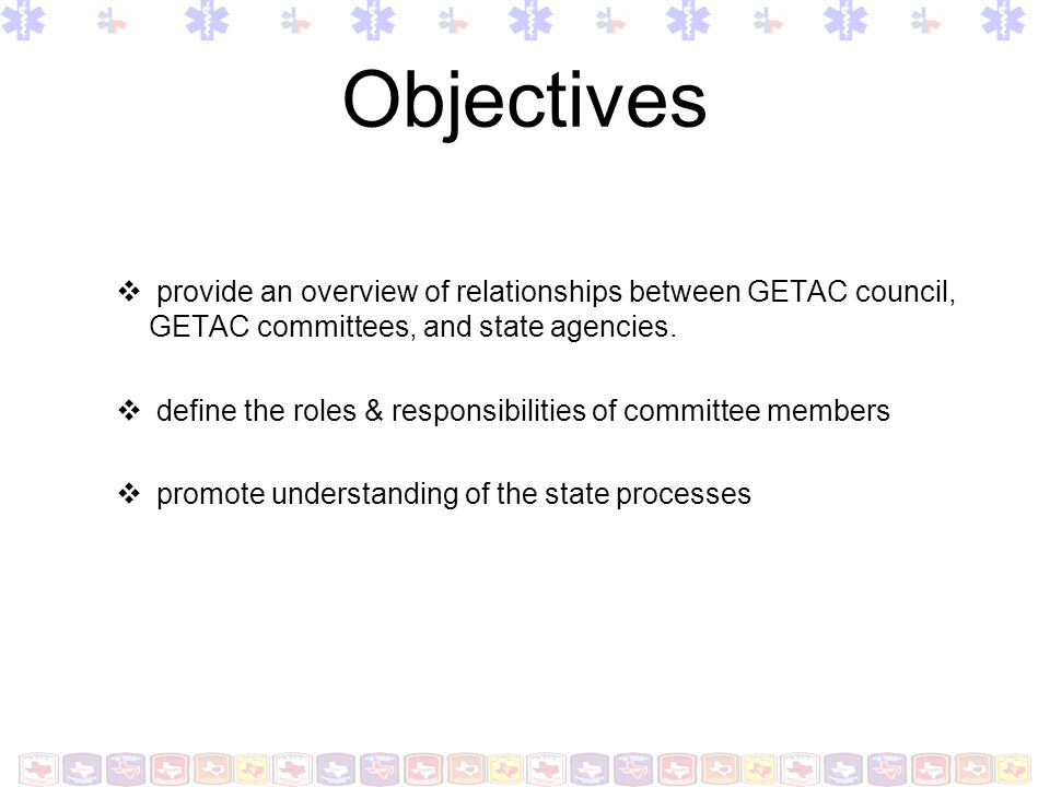 Objectives provide an overview of relationships between GETAC council, GETAC committees, and state agencies.
