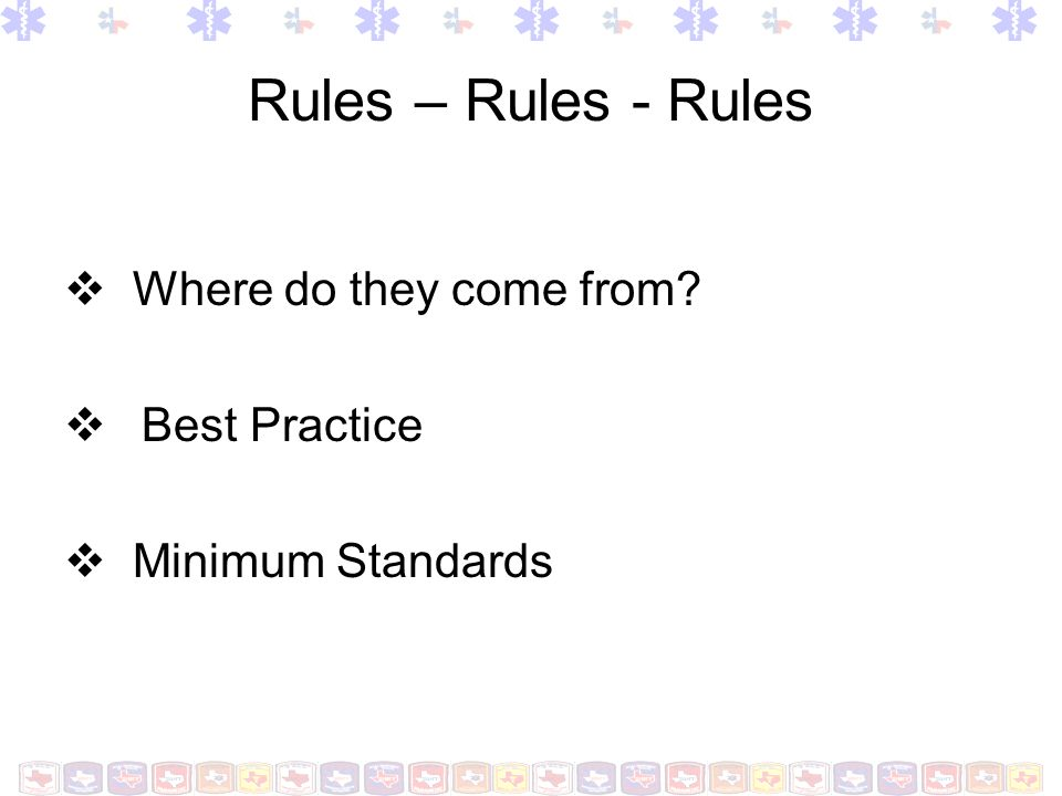 Rules – Rules - Rules Where do they come from Best Practice