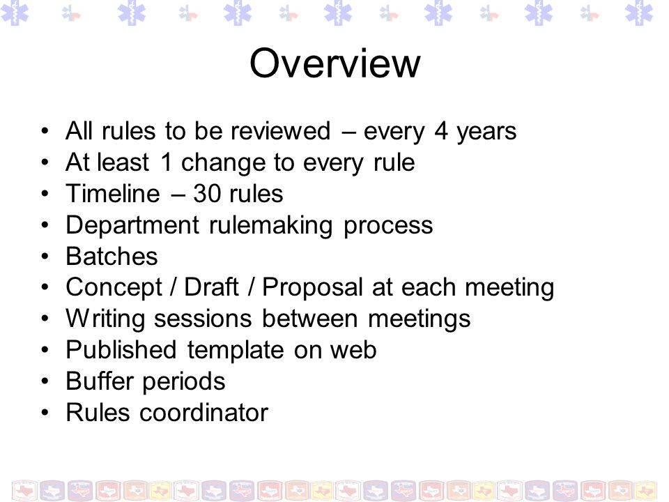 Overview All rules to be reviewed – every 4 years