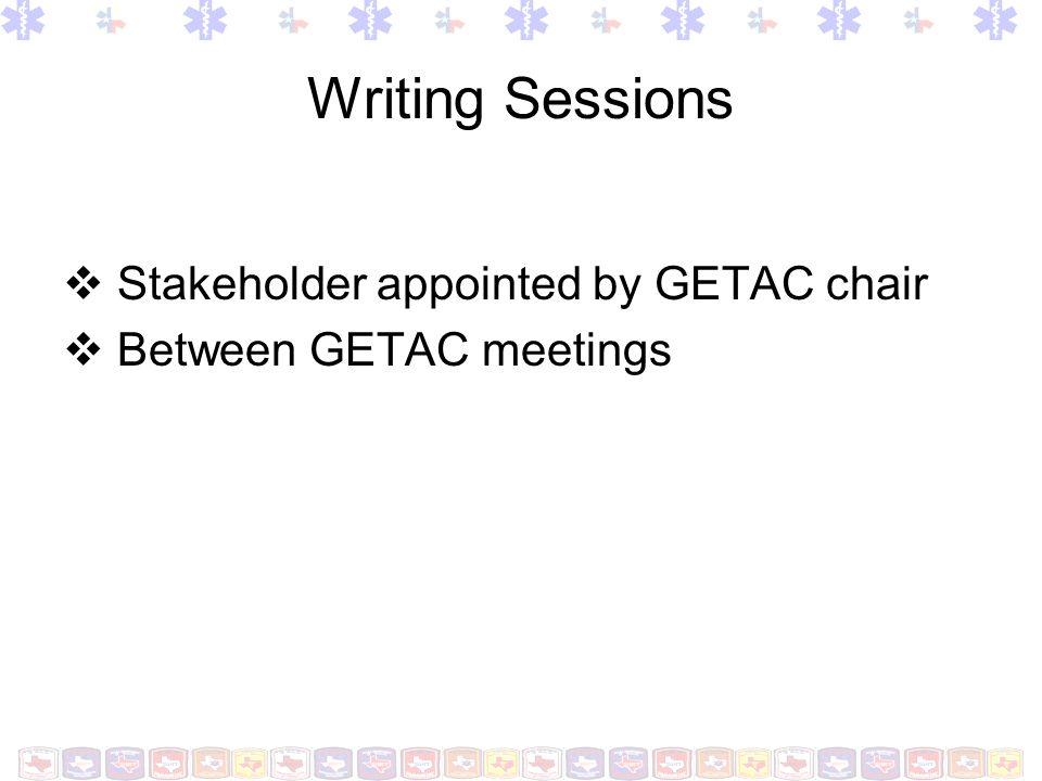 Writing Sessions Stakeholder appointed by GETAC chair