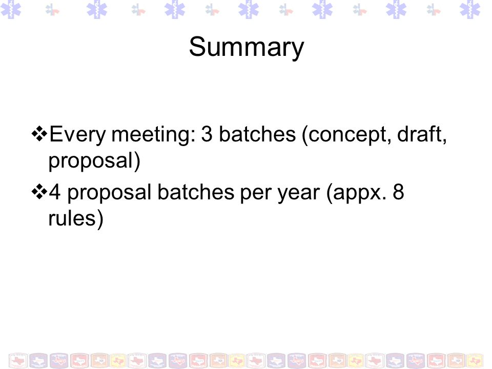 Summary Every meeting: 3 batches (concept, draft, proposal)