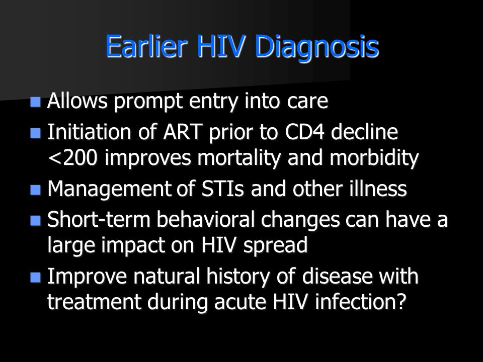 Earlier HIV Diagnosis Allows prompt entry into care