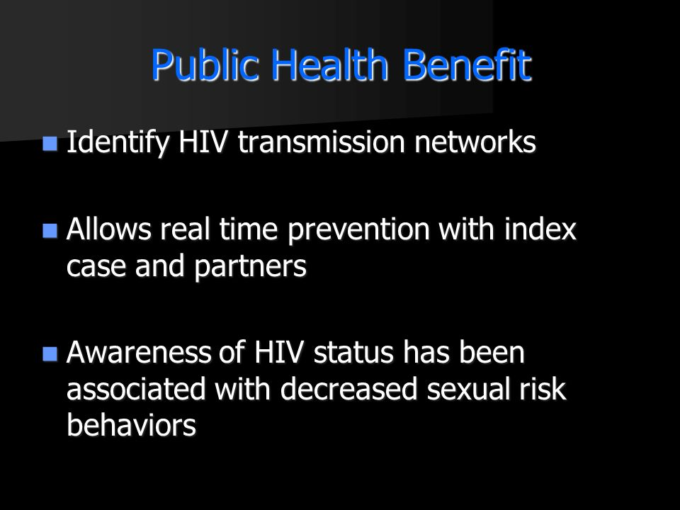 Public Health Benefit Identify HIV transmission networks
