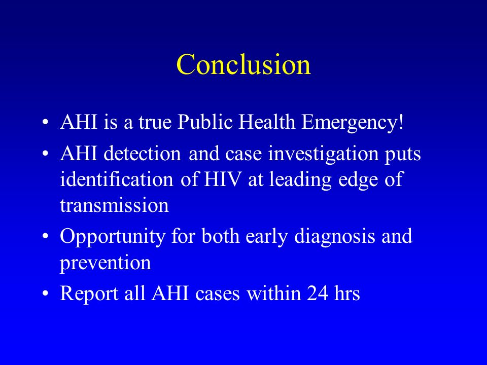 Conclusion AHI is a true Public Health Emergency!