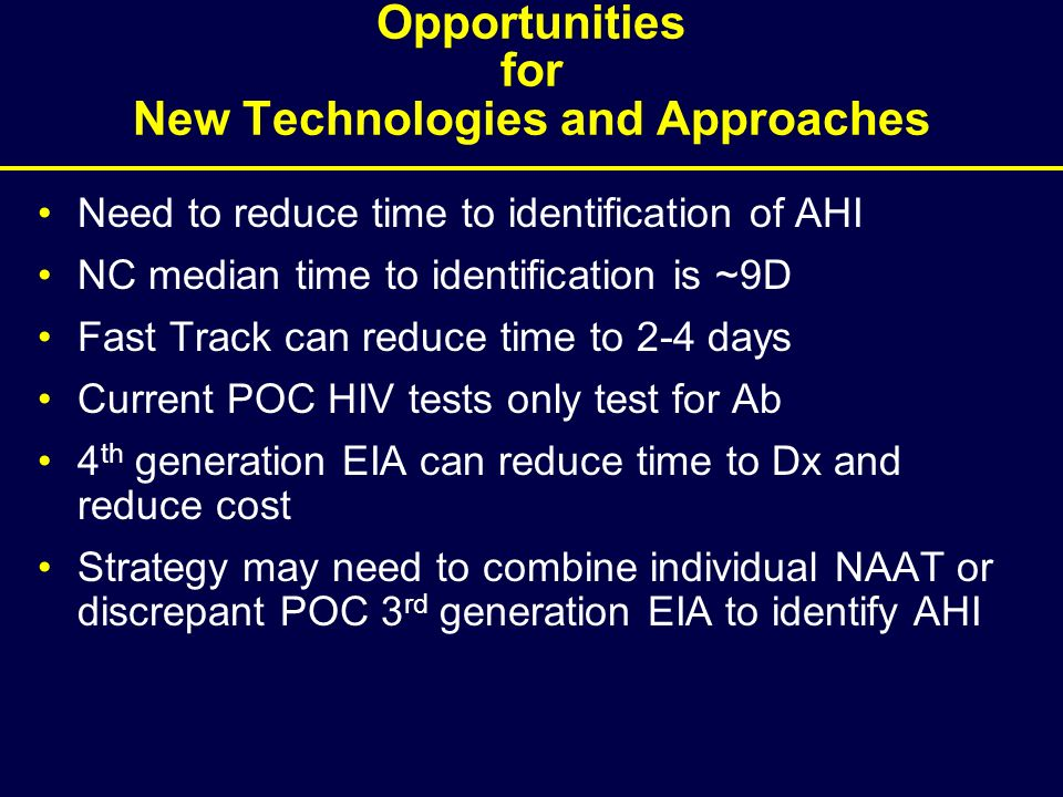 Opportunities for New Technologies and Approaches