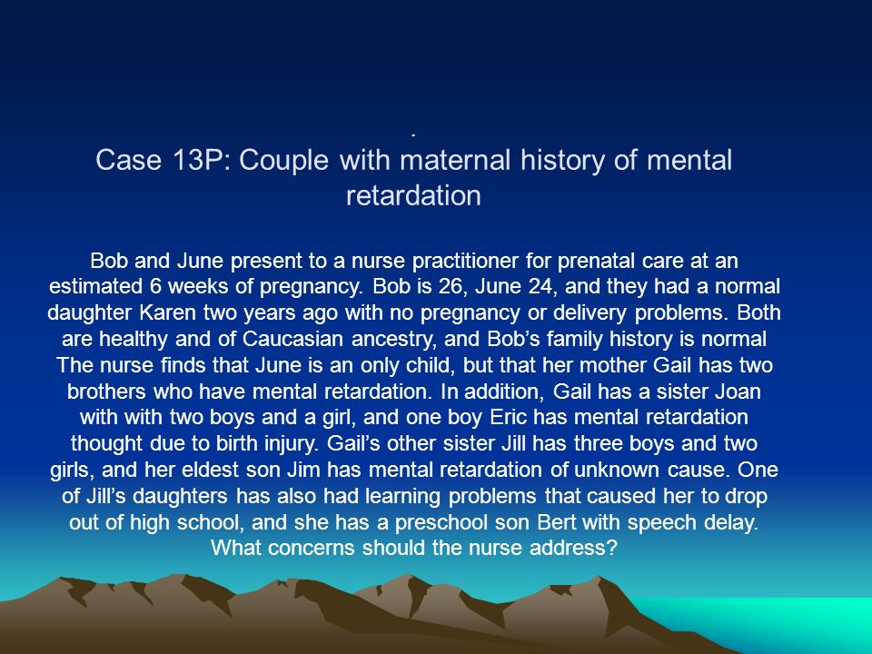 Case 13P: Couple with maternal history of mental retardation