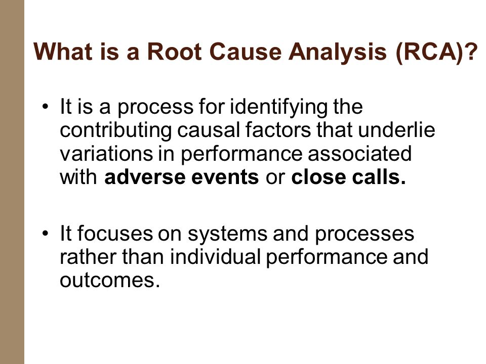 What is a Root Cause Analysis (RCA)