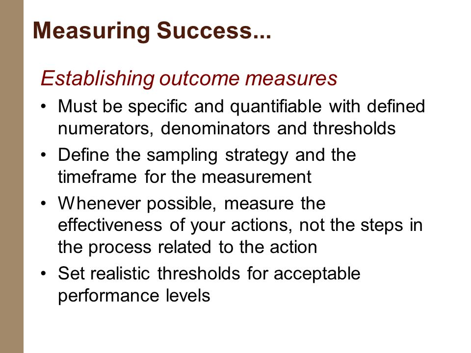 Measuring Success... Establishing outcome measures