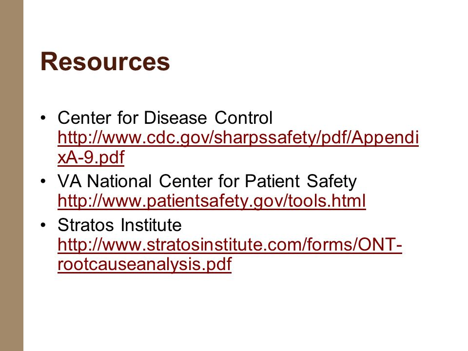 Resources Center for Disease Control http://www.cdc.gov/sharpssafety/pdf/AppendixA-9.pdf.