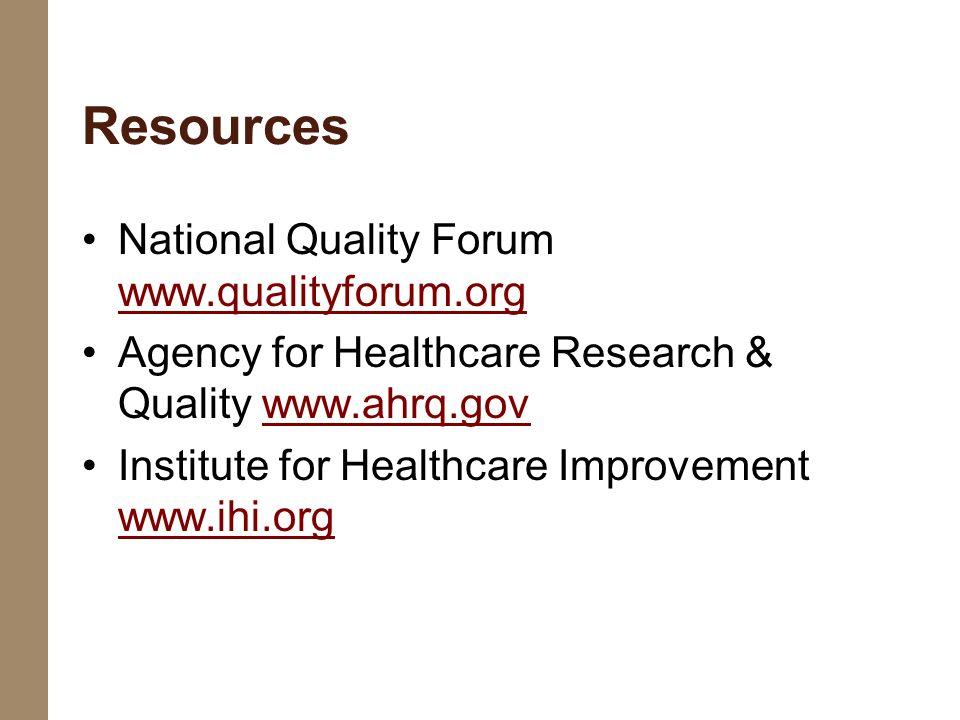 Resources National Quality Forum www.qualityforum.org
